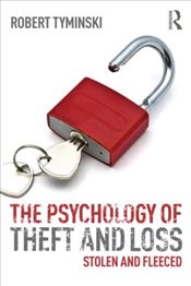 Psychology of Theft and Loss : Stolen and Fleeced - Tyminski, Robert