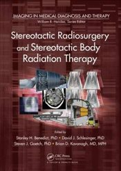 Stereotactic Radiosurgery and Stereotactic Body Radiation Therapy - Benedict, Stanley H.