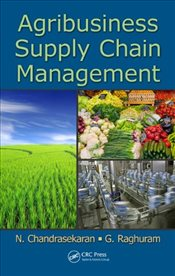 Agribusiness Supply Chain Management - Chandrasekaran, N.