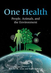 One Health : People, Animals, and the Environment - Atlas, Ronald M.