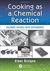 Cooking as a Chemical Reaction : Culinary Science with Experiments - Ozilgen, Z. Sibel