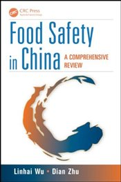 Food Safety in China : A Comprehensive Review - Wu, Linhai