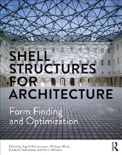 Shell Structures for Architecture : Form Finding and Optimization - Adriaenssens, Sigrid