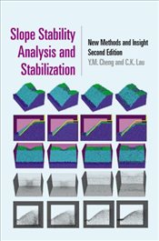 Slope Stability Analysis and Stabilization : New Methods and Insight, Second Edition - Cheng, Y. M.