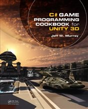 C# Game Programming Cookbook for Unity 3D - Murray, Jeff W.