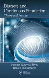 Discrete and Continuous Simulation : Theory and Practice - Bandyopadhyay, Susmita