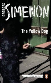 Yellow Dog : Inspector Maigret 5 - Simenon, Georges