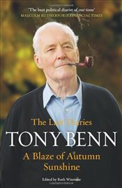 Blaze of Autumn Sunshine : The Last Diaries - Benn, Tony