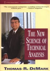 New Science of Technical Analysis - DeMark, Thomas R.