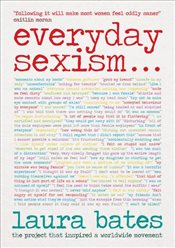 Everyday Sexism - Bates, Laura