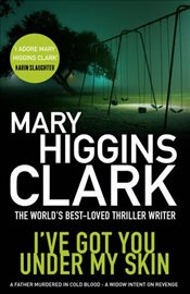Ive Got You Under My Skin - Clark, Mary Higgins
