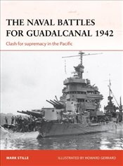 Naval Battles for Guadalcanal, 1942 : Clash for Supremacy in the Pacific  - Stille, Mark