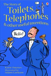 Story of Toilets, Telephones and Other Useful Inventions: Gift Edition (Young reading level 1) - Daynes, Katie