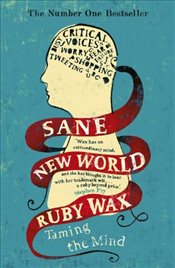 Sane New World : Taming the Mind - Wax, Ruby