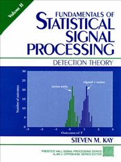 Fundamentals of Statistical Signal Processing : Detection Theory v. 2  - KAY, STEVEN M.