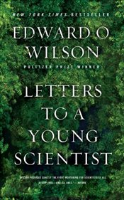 Letters to a Young Scientist - Wilson, Edward O.
