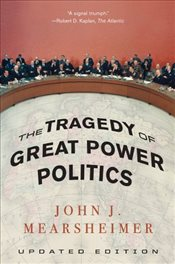 Tragedy of Great Power Politics - Mearsheimer, John