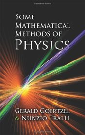 Some Mathematical Methods of Physics - Goertzel, Gerald