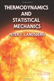 Thermodynamics and Statistical Mechanics - Landsberg, Peter T.