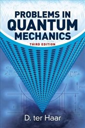 Problems in Quantum Mechanics 3e - Haar, D. ter