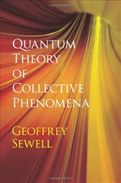 Quantum Theory of Collective Phenomena - Sewell, G.L.