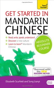 Get Started in Beginners Mandarin Chinese : Teach Yourself - Scurfield, Elizabeth