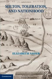 Milton, Toleration, and Nationhood - Sauer, Elizabeth