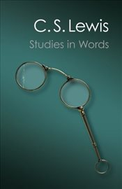 Studies in Words  - Lewis, C. S.