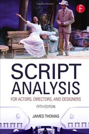 Script Analysis for Actors, Directors, and Designers - Thomas, James