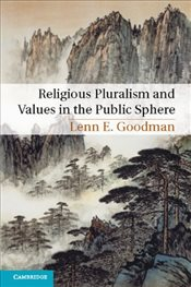Religious Pluralism and Values in the Public Sphere - Goodman, Lenn E.