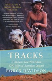 Tracks : A Womans Solo Trek across 1700 Miles of Australian Outback - Davidson, Robyn