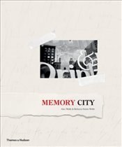 Memory City : The Fading Days of Film - Webb, Alex