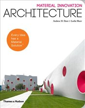 Material Innovation : Architecture - Dent, Andrew H.