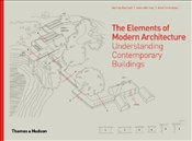 Elements of Modern Architecture : Understanding Contemporary Buildings - Radford, Antony