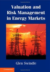 Valuation and Risk Management in Energy Markets - Swindle, Dr Glen