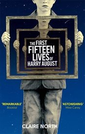 First Fifteen Lives of Harry August - North, Claire
