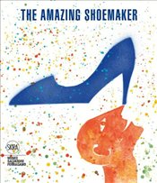 Amazing Shoemaker : Fairy Tales and Legends about Shoes and Shoemakers - Ricci, Stefania