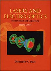 Lasers and Electro-optics : Fundamentals and Engineering - Davis, Christopher C.