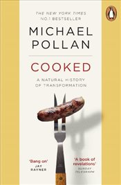 Cooked : A Natural History of Transformation - Pollan, Michael