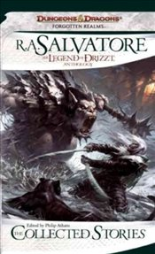 Collected Stories : The Legend of Drizzt - Salvatore, R. A.