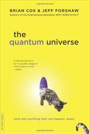 Quantum Universe : And Why Anything That Can Happen, Does - Cox, Brian