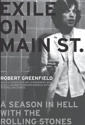 Exile on Main Street : A Season in Hell with the Rolling Stones - Greenfield, Robert