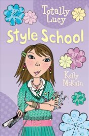 Style School (Totally Lucy) - McKain, Kelly