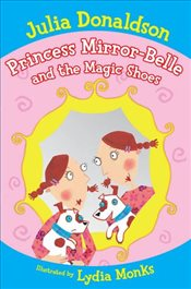 Princess Mirror - Belle and the Magic Shoes (The Princess Mirror-Belle Series) - Donaldson, Julia