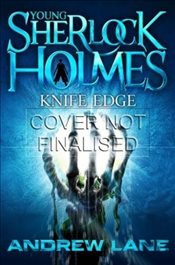 Young Sherlock Holmes 6 : Knife Edge - Lane, Andrew
