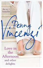 Love in the Afternoon and Other Delights - Vincenzi, Penny
