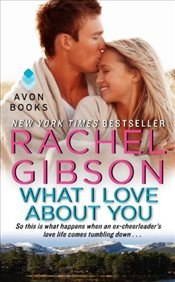 What I Love About You  - Gibson, Rachel