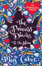 Princess Diaries : To The Nines - Cabot, Meg