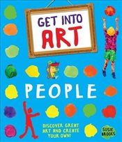 Get Into Art: People : Discover great art and create your own! - Brooks, Susie
