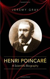 Henri Poincare : A Scientific Biography - Gray, Jeremy